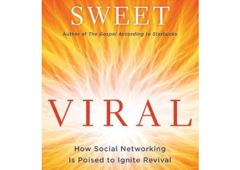 Viral: How Social Networking Is Poised to Ignite Revival by Leonard Sweet (Book Review)